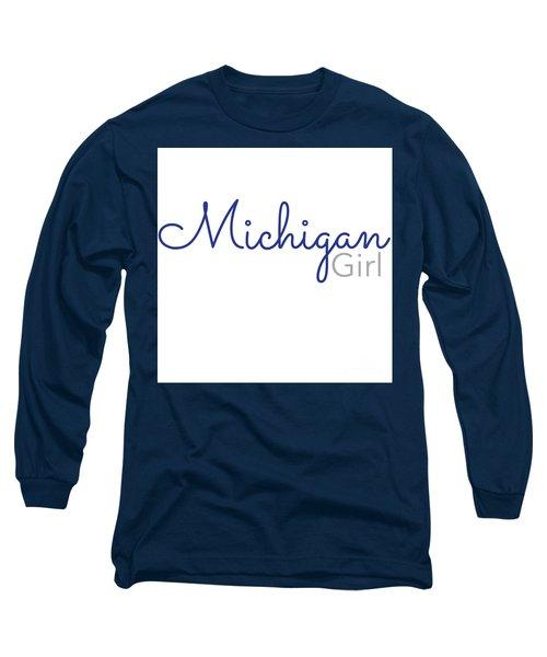 Michigan Girl Long Sleeve T-Shirt