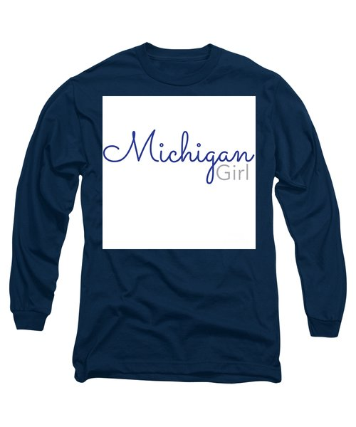 Michigan Girl Long Sleeve T-Shirt