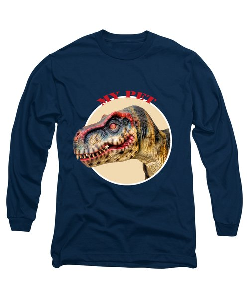 Mr. T-rex, My Pet Long Sleeve T-Shirt
