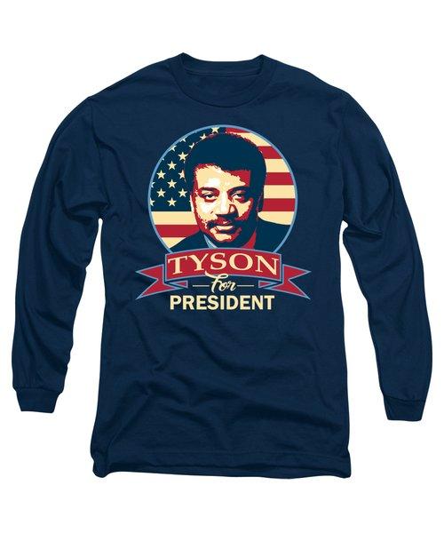 Neil Degrasse Tyson For President Long Sleeve T-Shirt