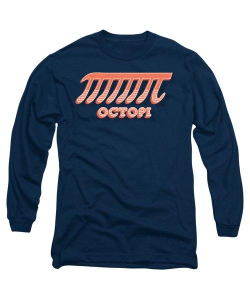 Octopi Pi Funny Nerd And Geek Humor Long Sleeve T-Shirt