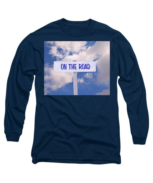 On The Road Sign Long Sleeve T-Shirt