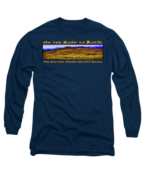 On The Road To Bodie Ghost Town Long Sleeve T-Shirt