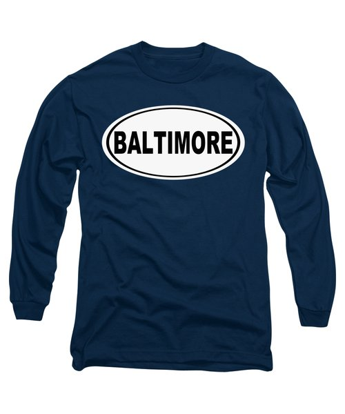 Long Sleeve T-Shirt featuring the photograph Oval Baltimore Maryland Home Pride by Keith Webber Jr