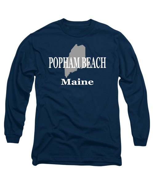 Long Sleeve T-Shirt featuring the photograph Popham Beach Maine State City And Town Pride  by Keith Webber Jr