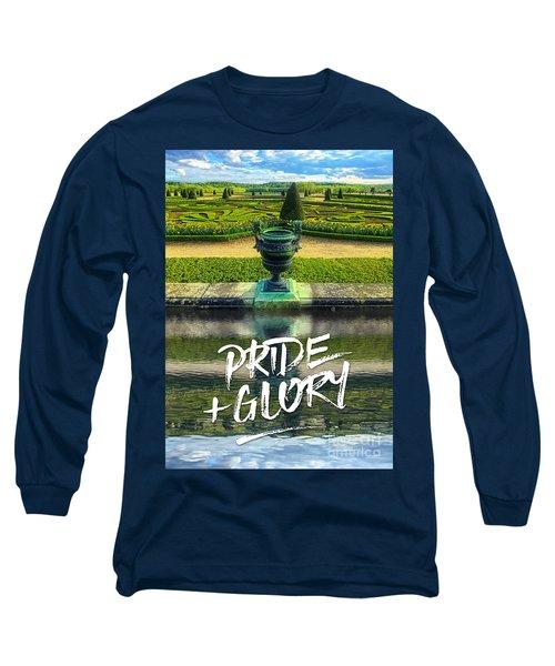 Pride Plus Glory Versailles Palace Gardens Paris France Long Sleeve T-Shirt