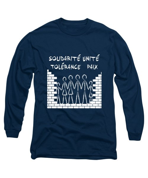 Solidarite Unite Tolerance Paix Long Sleeve T-Shirt
