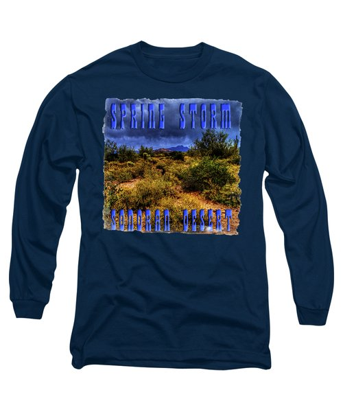 Storm Clouds Over The Sonoran Desert In Spring Long Sleeve T-Shirt