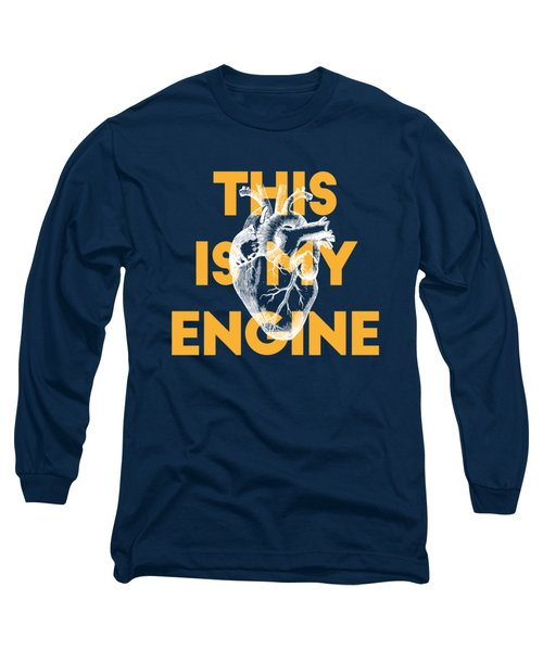 This Is My Engine Long Sleeve T-Shirt