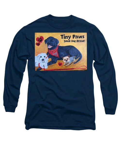 Tiny Paws Small Dog Rescue Long Sleeve T-Shirt by Sharon Schultz