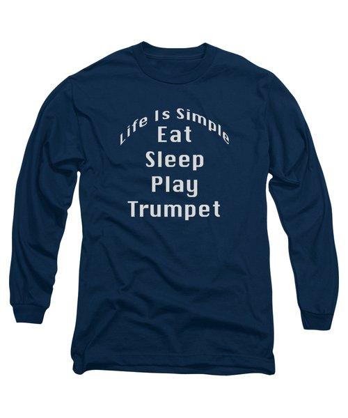 Trumpet Eat Sleep Play Music 5503.02 Long Sleeve T-Shirt