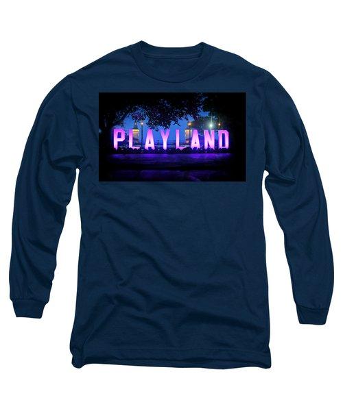 We Play At Playland Long Sleeve T-Shirt