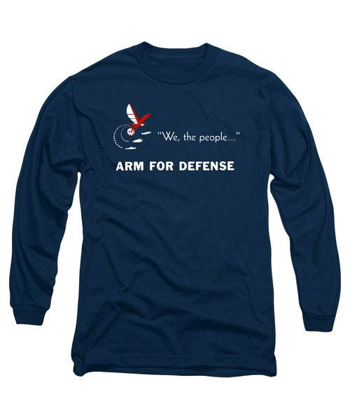 Long Sleeve T-Shirt featuring the mixed media We The People Arm For Defense by War Is Hell Store