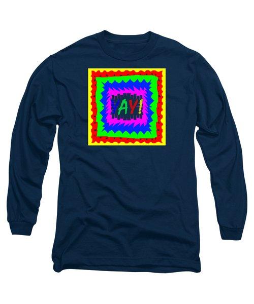 YAY Long Sleeve T-Shirt