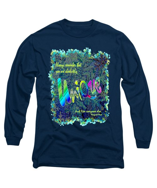 You Are Absolutely Unique Long Sleeve T-Shirt