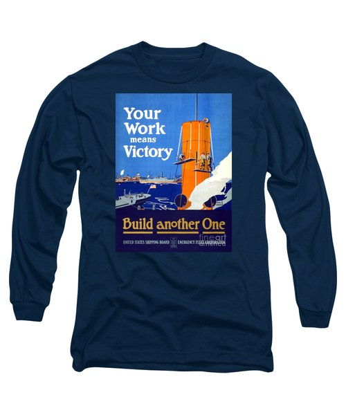 Your Work Means Victory Vintage Wwi Poster Long Sleeve T-Shirt by Carsten Reisinger