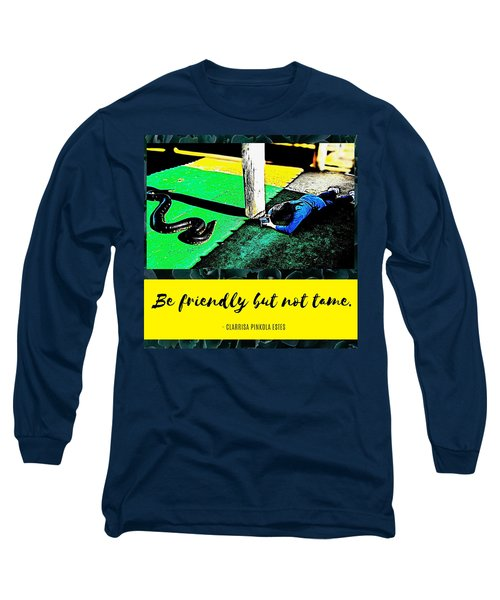Long Sleeve T-Shirt featuring the photograph Be Friendly But Not Tame by Judy Kennedy