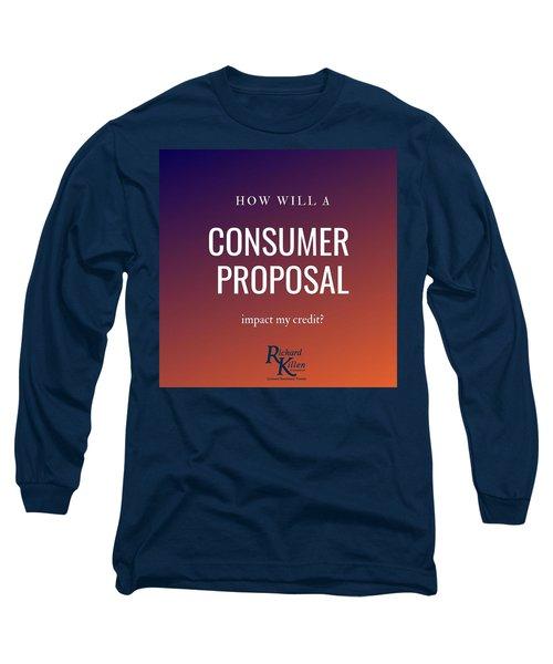 Consumer Proposal Toronto Top Choice To Reduce Debt Long Sleeve T-Shirt