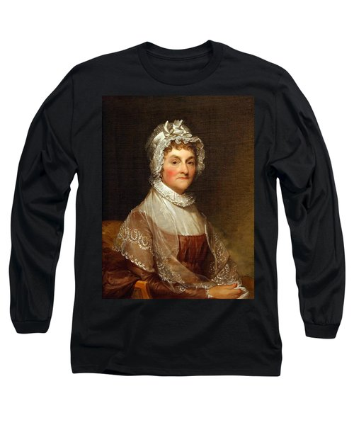 Long Sleeve T-Shirt featuring the photograph Abigail Smith Adams By Gilbert Stuart by Cora Wandel