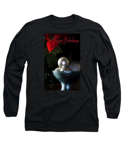Long Sleeve T-Shirt featuring the photograph Happy Holidays Greeting Card by Julie Palencia