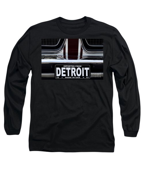Imported From Detroit Long Sleeve T-Shirt by Dennis Hedberg