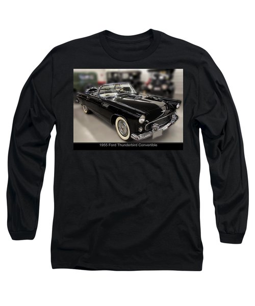 1955 Ford Thunderbird Convertible Long Sleeve T-Shirt