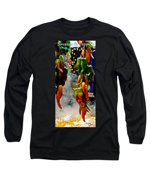 Long Sleeve T-Shirt featuring the photograph Sausage And Peppers by Lilliana Mendez
