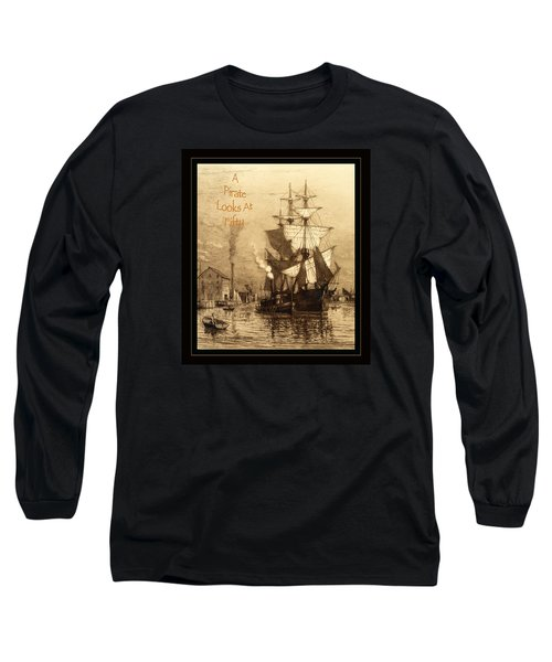 A Pirate Looks At Fifty Long Sleeve T-Shirt by John Stephens