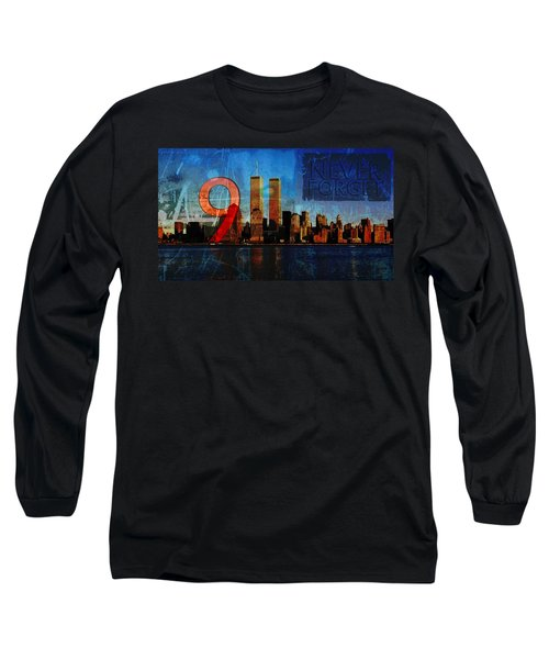 911 Never Forget Long Sleeve T-Shirt