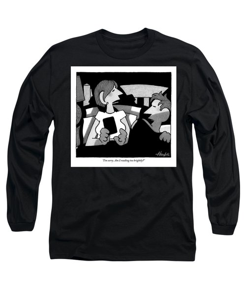 A Husband Is Awoken To His Wife's Late Night Long Sleeve T-Shirt