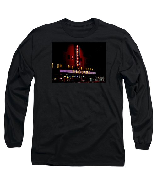 A Night At The Pageant Long Sleeve T-Shirt