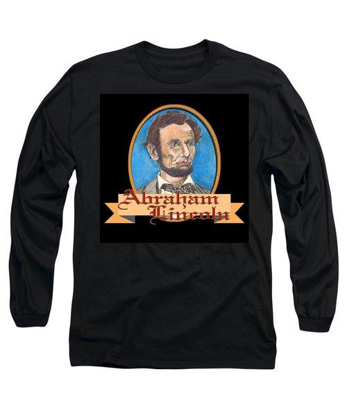 Abraham Lincoln Graphic Long Sleeve T-Shirt by John Keaton