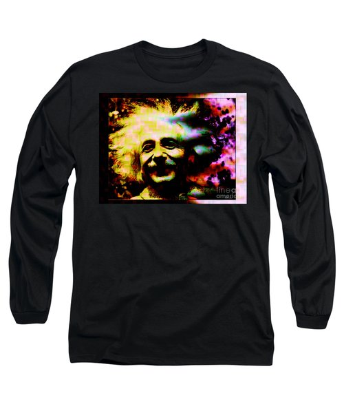Albert Einstein - Why Is It That Nobody Understands Me - Yet Everybody Likes Me Long Sleeve T-Shirt