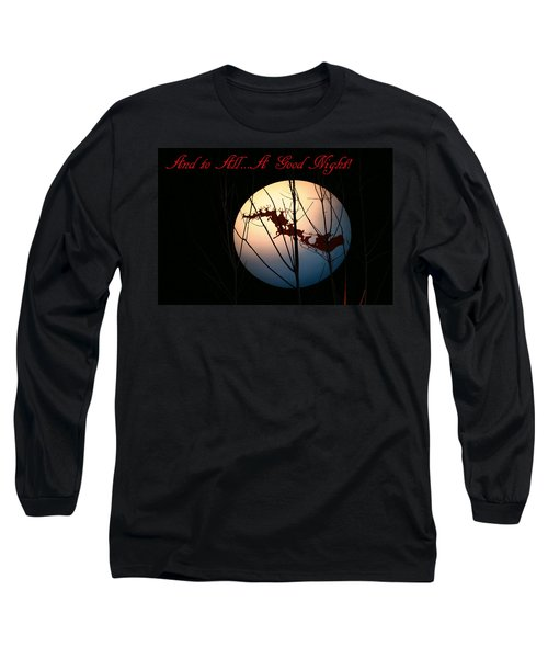 And To All A Good Night Long Sleeve T-Shirt by Kristin Elmquist