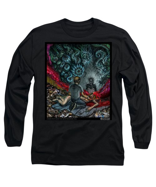 Anger Only Feeds The Monster Inside You Long Sleeve T-Shirt