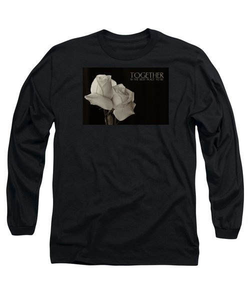 Antique Roses With Message Long Sleeve T-Shirt