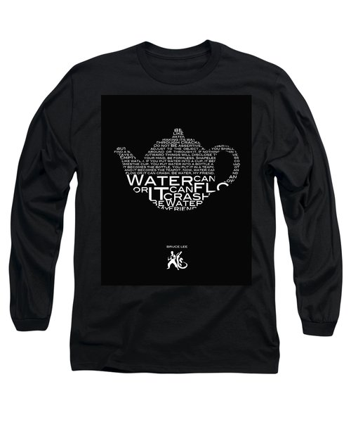 Be Water My Friend  Long Sleeve T-Shirt
