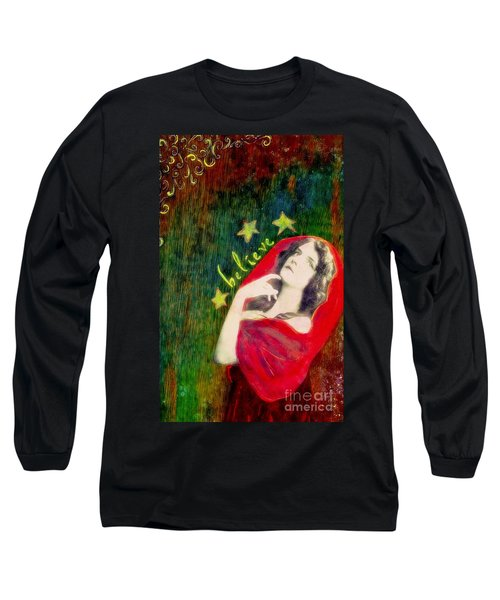 Long Sleeve T-Shirt featuring the mixed media Believe by Desiree Paquette