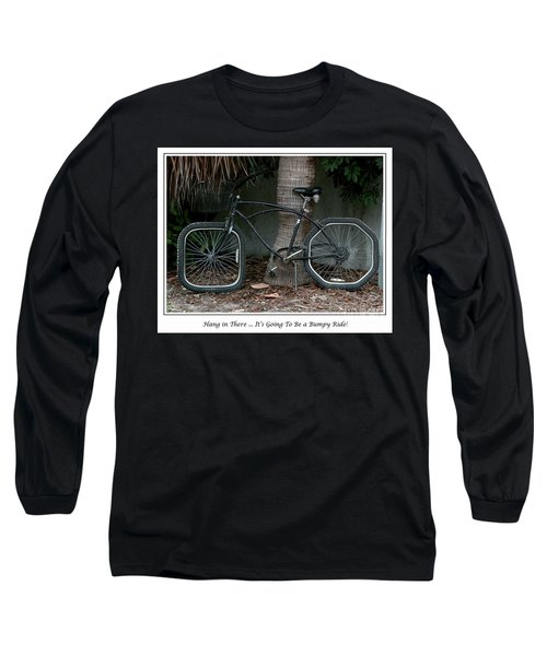 Long Sleeve T-Shirt featuring the photograph Bumpy Ride by Mariarosa Rockefeller