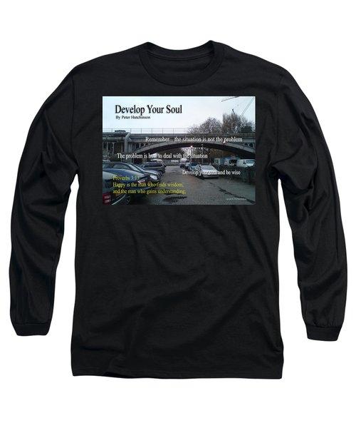 Develop Your Soul Long Sleeve T-Shirt