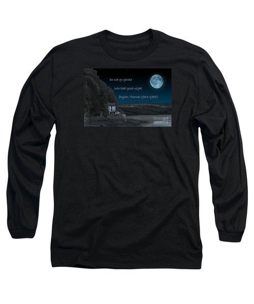 Do Not Go Gentle Long Sleeve T-Shirt by Steve Purnell