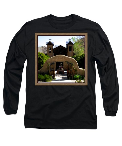 El Santuario De Chimayo Long Sleeve T-Shirt