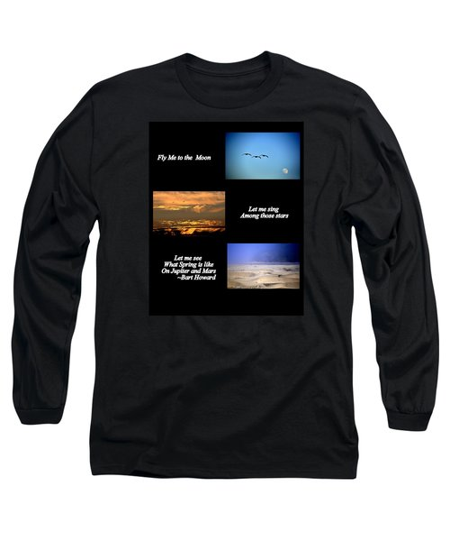 Fly Me To The Moon Long Sleeve T-Shirt by AJ  Schibig