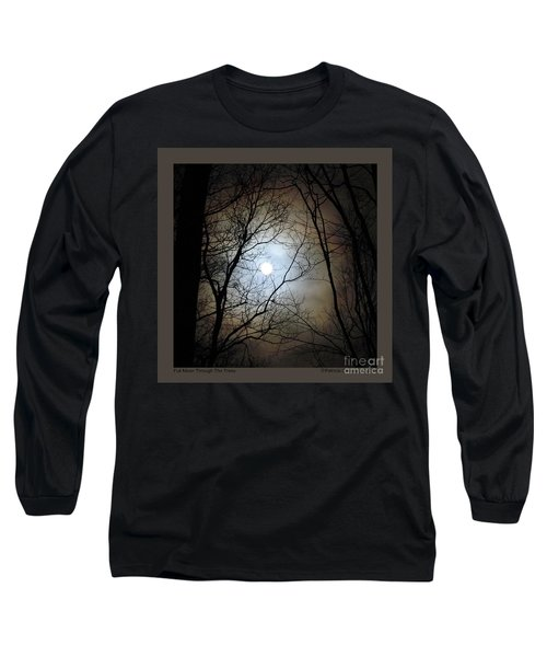 Full Moon Through The Trees Long Sleeve T-Shirt by Patricia Overmoyer