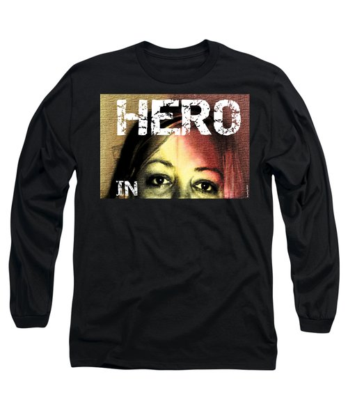Long Sleeve T-Shirt featuring the photograph Hero In Part Two by Sir Josef - Social Critic - ART