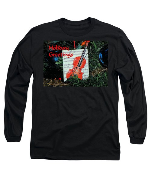 Long Sleeve T-Shirt featuring the photograph Holiday Greetings With Violin by Rosalie Scanlon