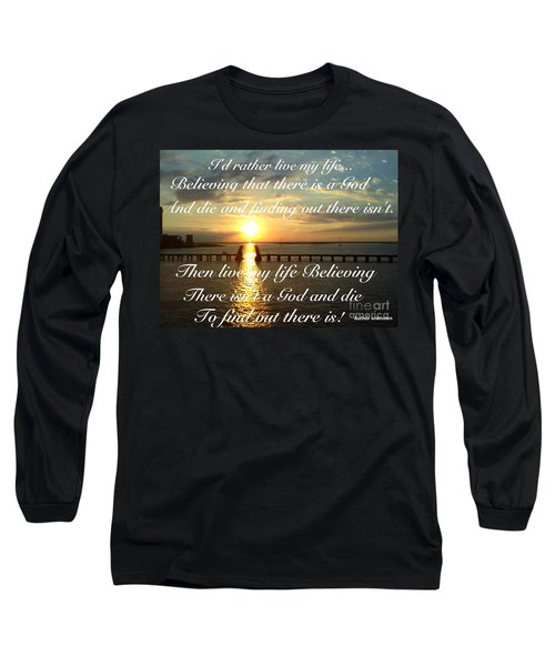 I'd Rather Live My Life Long Sleeve T-Shirt