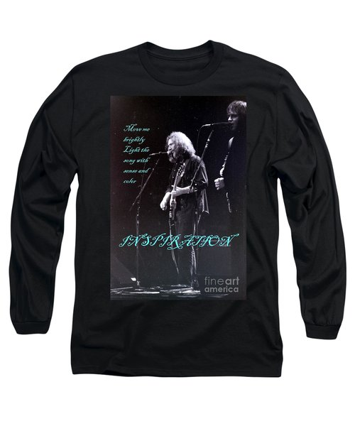 Long Sleeve T-Shirt featuring the photograph Inspiration Move Me Brightly - Concerts -  Dead by Susan Carella