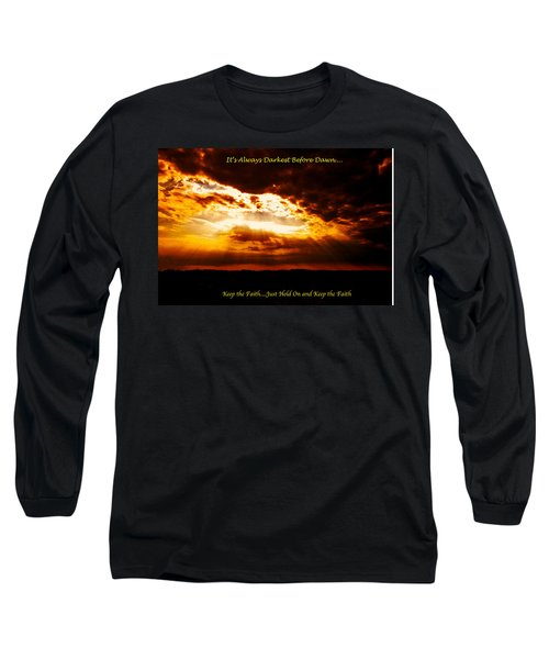 Inspirational It's Always Darkest Just Before Dawn Long Sleeve T-Shirt