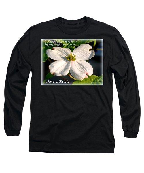 John 3-16/dogwood Legend Long Sleeve T-Shirt